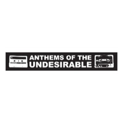 Anthems Of The Undesirable