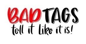Bad Tags