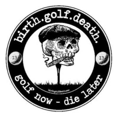 Birth. Golf. Death.