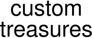 Custom Treasures