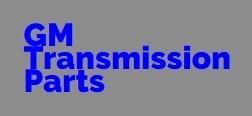 GM Transmission Parts