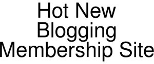 Exclusive Coupon Codes at Official Website of Hot New Blogging Membership Site