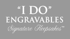 I Do Engravables