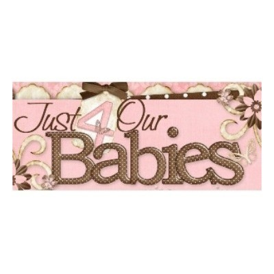Just 4 Our Babies