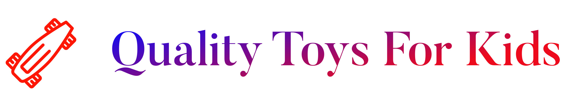 Quality Toys For Kids