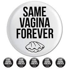 Same Vagina Forever