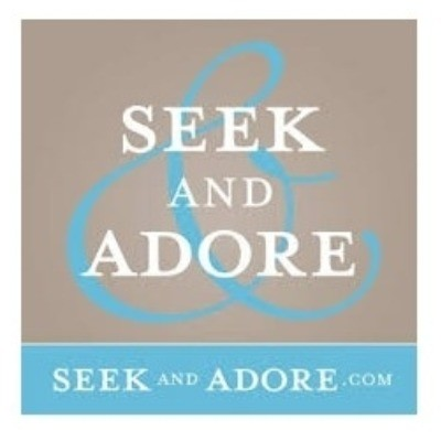 Seek & Adore